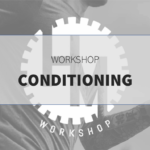19.02 – Workshop Conditioning